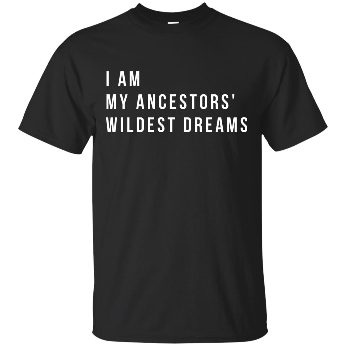 I Am My Ancestors' Wildest Dreams Unisex T-Shirt