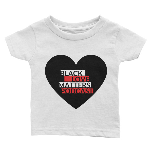 Block Love Matters Podcast Infant Tee