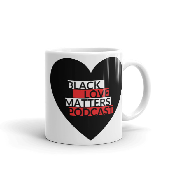 Black Love Matters Podcast Logo Mug