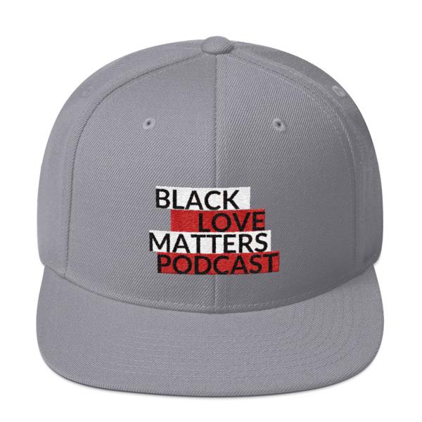 Black Love Matters Podcast Snapback Hat